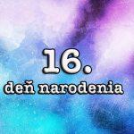 Narodili ste sa 16-teho v mesiaci? Toto o vás prezradí deň narodenia